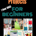 10 Easy Sewing Projects For Beginners -1 Hour Bags and More
