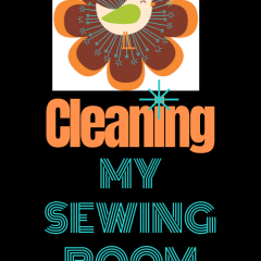 Cleaning my sewing room