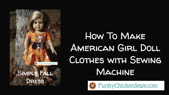 How to make American girl doll clothes with sewing machine