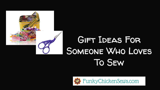 Cool Gift Ideas for someone who loves to sew